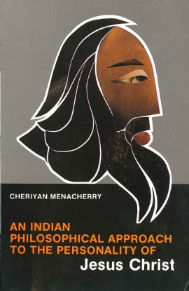 An Indian Philosophical Approach  to the Personality of Jesus Christ