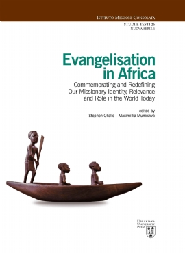 Evangelisation in Africa. Commemorating and Redefining Our Missionary Identity, Relevance and Role in the World Today